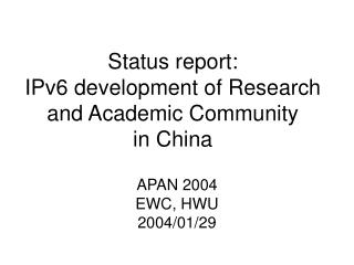 Status report:  IPv6 development of Research and Academic Community  in China