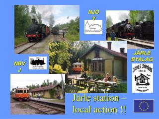 Järle station –  local action !!