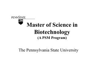 Master of Science in Biotechnology  (A PSM Program)