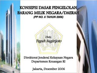 KONSEPSI DASAR PENGELOLAN  BARANG MILIK NEGARA/DAERAH ( PP NO. 6 TAHUN 2006 )