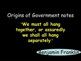 Origins of Government notes
