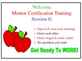 Welcome  Mentor Certification Training Session G