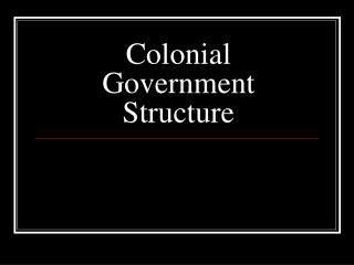Colonial Government Structure