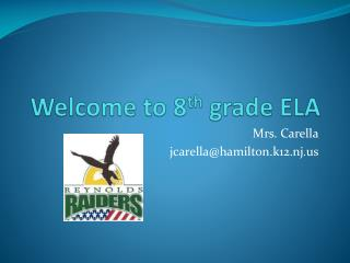 Welcome to 8 th  grade ELA