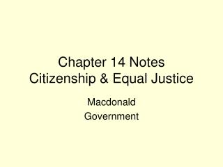Chapter 14 Notes Citizenship & Equal Justice