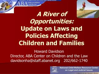 A River of Opportunities: Update on Laws and Policies Affecting Children and Families