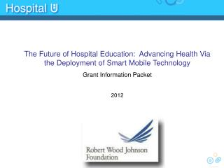 The Future of Hospital Education:  Advancing Health Via the Deployment of Smart Mobile Technology