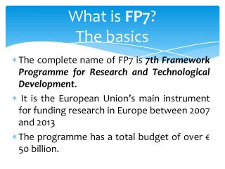 What is  FP7 ? The basics