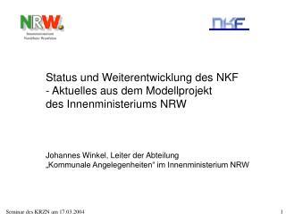 Status und Weiterentwicklung des NKF  Aktuelles aus dem Modellprojekt des Innenministeriums NRW