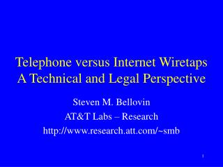 Telephone versus Internet Wiretaps A Technical and Legal Perspective