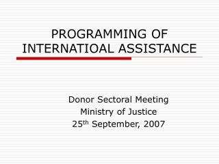 PROGRAMMING OF INTERNATIOAL ASSISTANCE