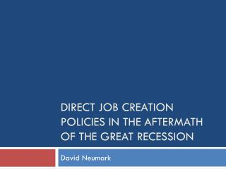 Direct job creation policies in the aftermath of the great recession