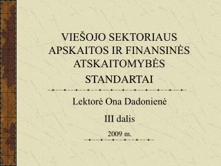 VIEŠOJO SEKTORIAUS APSKAITOS IR FINANSINĖS ATSKAITOMYBĖS STANDARTAI