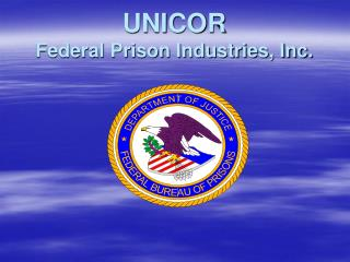 UNICOR  Federal Prison Industries, Inc.