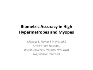 Biometric Accuracy in High Hypermetropes and Myopes