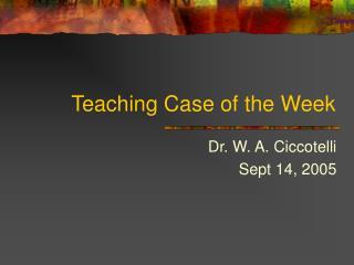 Teaching Case of the Week