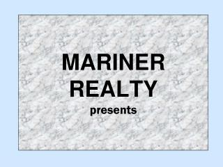 MARINER REALTY presents