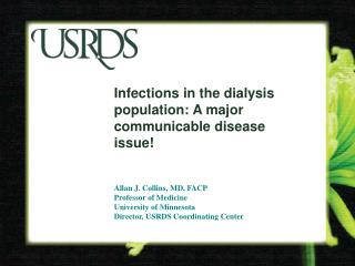 Infections in the dialysis population: A major communicable disease issue!