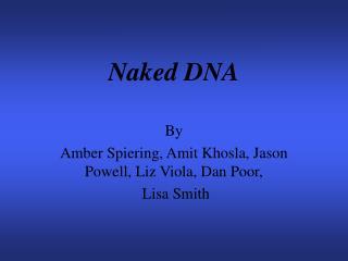 Naked DNA