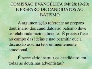 COMISSÃO EVANGÉLICA (Mt 28:19-20) E PREPARO DE CANDIDATOS AO BATISMO