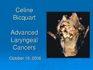 Celine Bicquart Advanced Laryngeal Cancers