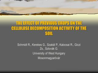 THE EFFECT OF PREVIOUS CROPS ON THE CELLULOSE DECOMPOSITION ACTIVITY OF THE SOIL