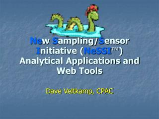 Ne w  S ampling/ S ensor  I nitiative ( NeSSI ™) Analytical Applications and Web Tools