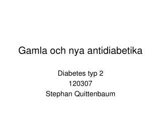 Gamla och nya antidiabetika