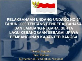 Dendy Sugono Pusat Bahasa Kementerian Pendidikan Nasional