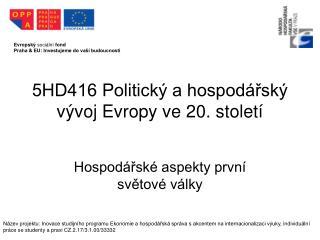5HD416 Politický a hospodářský vývoj Evropy ve 20. století