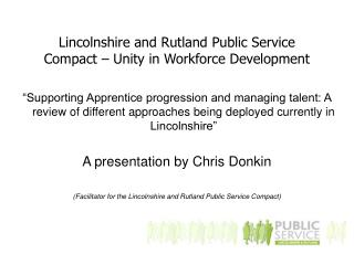 Lincolnshire and Rutland Public Service Compact � Unity in Workforce Development