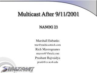 Multicast After 9/11/2001 NANOG 23