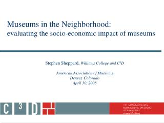 Museums in the Neighborhood:  evaluating the socio-economic impact of museums