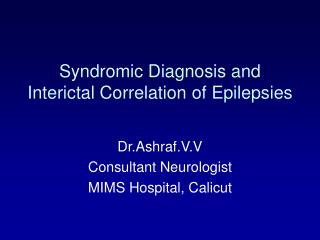 Syndromic Diagnosis and Interictal Correlation of Epilepsies
