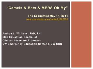 """Camels & Bats & MERS Oh My"" The Economist May 14, 2014 economist/node/21602198"