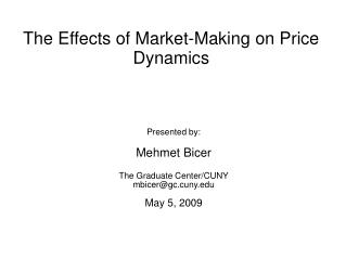 The Effects of Market-Making on Price Dynamics