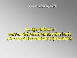 Az Egri Bikavér versenyképességének növelését célzó térinformatikai fejlesztések