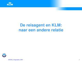 De reisagent en KLM: naar een andere relatie