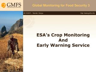 ESA's Crop  Monitoring And Early  Warning Service