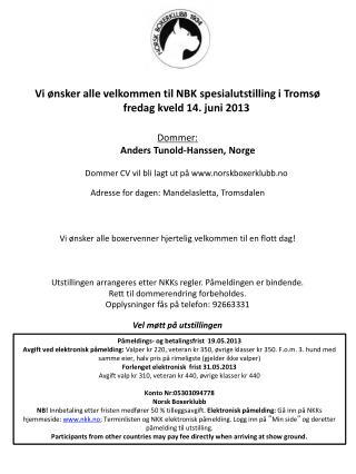 Vi ønsker alle velkommen til NBK spesialutstilling i Tromsø fredag kveld 14. juni 2013