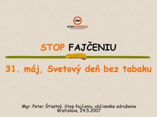 STOP FAJČENIU 31. máj, Svetový deň bez tabaku