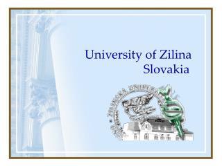 University of Zilina                           Slovakia