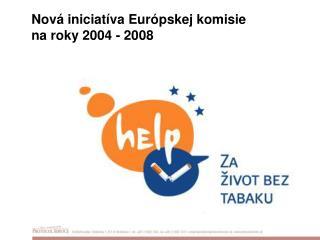 Nová iniciatíva Európskej komisie  na roky 2004 - 2008