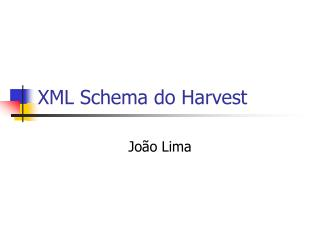 XML Schema do Harvest