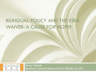 Bilingual Policy and the ESEA Waiver: A Cause for Hope?