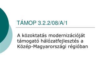 TÁMOP 3.2.2/08/A/1