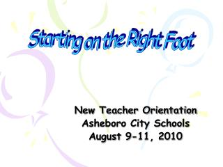 New Teacher Orientation Asheboro City Schools August 9-11, 2010