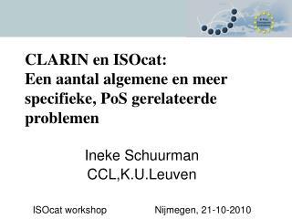 Ineke Schuurman CCL,K.U.Leuven ISOcat workshop                 Nijmegen, 21-10-2010