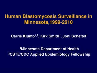 Human Blastomycosis Surveillance in Minnesota,1999-2010