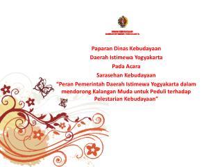 Paparan Dinas Kebudayaan  Daerah Istimewa Yogyakarta Pada Acara Sarasehan Kebudayaan